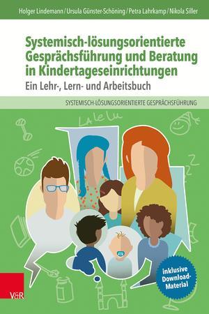 Systemisch-lösungsorientierte Gesprächsführung und Beratung in Kindertageseinrichtungen