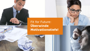 Fit for Future - Überwinde Motivationstiefs