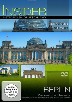 Berlin - Weltstadt im Umbruch, Neuentstehung der Hauptstadt nach der Wende