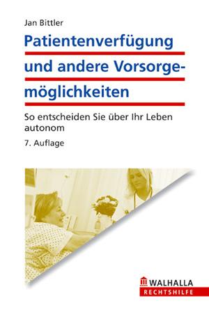 Patientenverfügung und andere Vorsorgemöglichkeiten