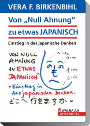 """Von """"Null Ahnung"""" zu etwas Japanisch"""