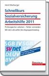 Schnellkurs Sozialversicherung, Arbeitshilfe 2011