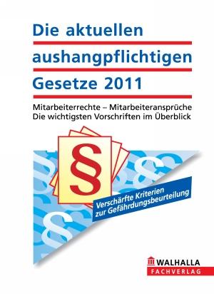 Die aktuellen aushangpflichtigen Gesetze 2011
