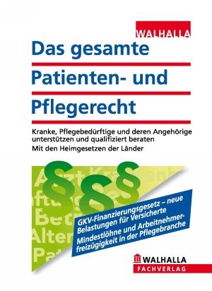 Das gesamte Patienten- und Pflegerecht