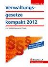 Verwaltungsgesetze kompakt 2012