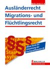 Vergrößerte Darstellung Cover: Ausländerrecht, Migrations- und Flüchtlingsrecht. Externe Website (neues Fenster)