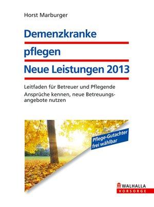 Demenzkranke pflegen - neue Leistungen 2013