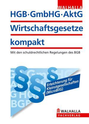 HGB, GmbHG, AktG - Wirtschaftsgesetze kompakt