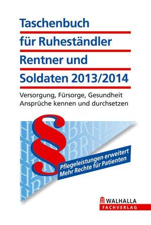 Taschenbuch für den Ruheständler, Rentner und Soldaten 2013/2014
