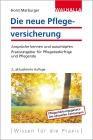 Vergrößerte Darstellung Cover: Die neue Pflegeversicherung. Externe Website (neues Fenster)