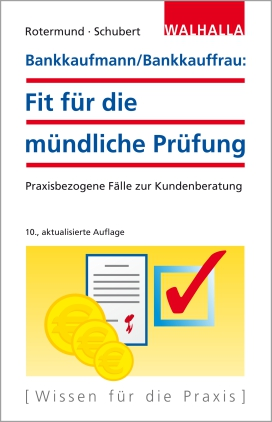 Bankkaufmann/Bankkauffrau: Fit für die mündliche Prüfung