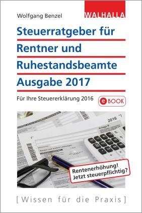 Steuerratgeber für Rentner und Ruhestandsbeamte, Ausgabe 2017