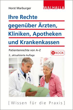 Ihre Rechte gegenüber Ärzten, Kliniken, Apotheken und Krankenkassen