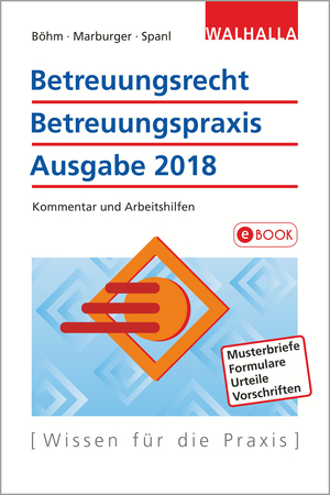 Betreuungsrecht, Betreuungspraxis - Ausgabe 2018