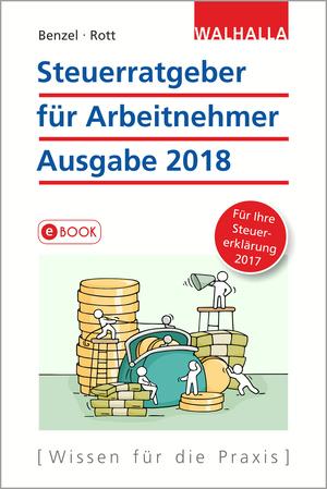 Steuerratgeber für Arbeitnehmer, Ausgabe 2018