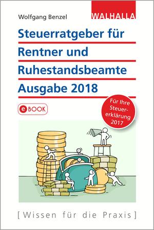 Steuerratgeber für Rentner und Ruhestandsbeamte Ausgabe 2018