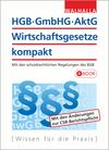 HGB, GmbHG, AktG, Wirtschaftsgesetze kompakt