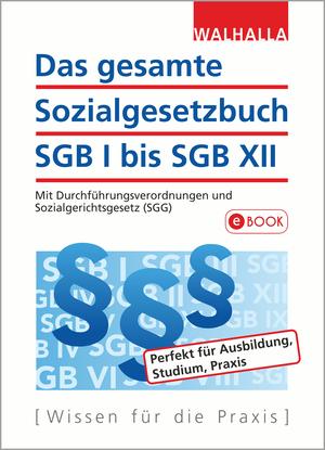 ¬Das¬ gesamte Sozialgesetzbuch SGB I bis SGB XII