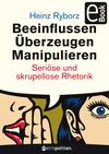 Beeinflussen, Überzeugen, Manipulieren