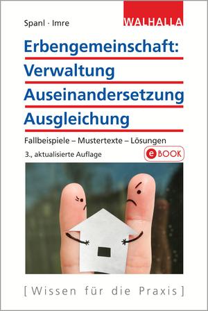 Erbengemeinschaft: Verwaltung, Auseinandersetzung, Ausgleichung