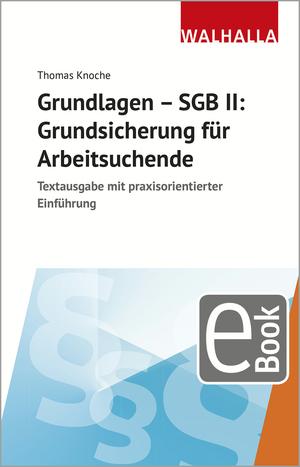 Grundlagen - SGB II: Grundsicherung für Arbeitsuchende
