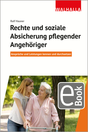 Rechte und soziale Absicherung pflegender Angehöriger