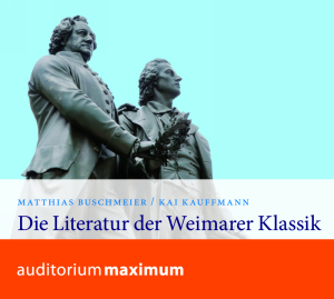 Die Literatur der Weimarer Klassik