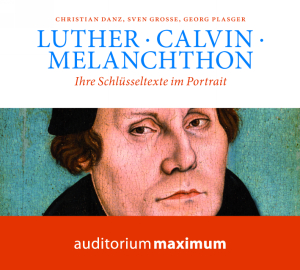 Luther,·Calvin,·Melanchthon