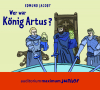 Vergrößerte Darstellung Cover: Wer war König Artus?. Externe Website (neues Fenster)