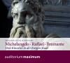 Michelangelo, Raffael, Bramante