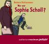 Wer war Sophie Scholl?