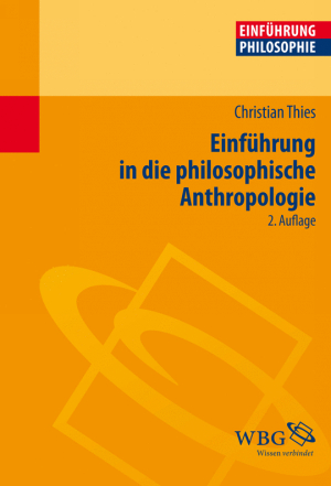 Einführung in die philosophische Anthropologie