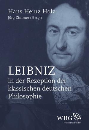 Leibniz in der Rezeption der klassischen deutschen Philosophie