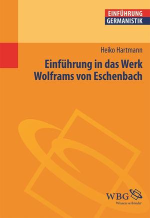 Einführung in das Werk Wolframs von Eschenbach