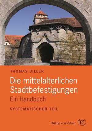 Die mittelalterlichen Stadtbefestigungen im deutschsprachigen Raum