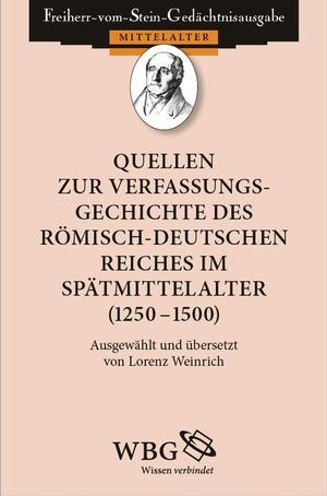 Quellen zur Verfassungsgeschichte des Römisch-Deutschen Reiches im Spätmittelalter (1250 - 1500)