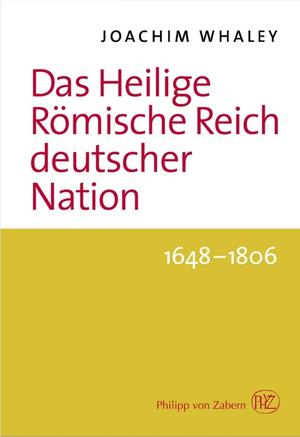 Vom Westfälischen Frieden zur Auflösung des Reichs 1648 - 1806