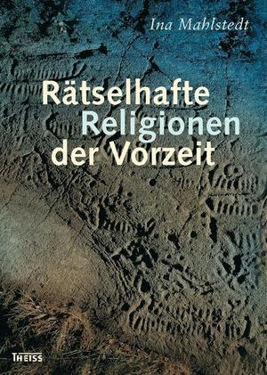 Rätselhafte Religionen der Vorzeit