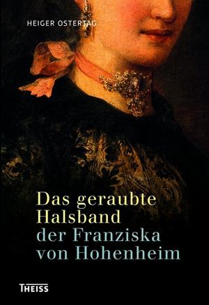 Das geraubte Halsband der Franziska von Hohenheim