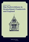 Das Fachwerkhaus in Deutschland, Frankreich und England