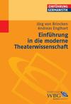 Einführung in die moderne Theaterwissenschaft