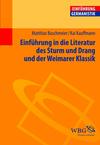 Einführung in die Literatur des Sturms und Drang und der Weimarer Klassik