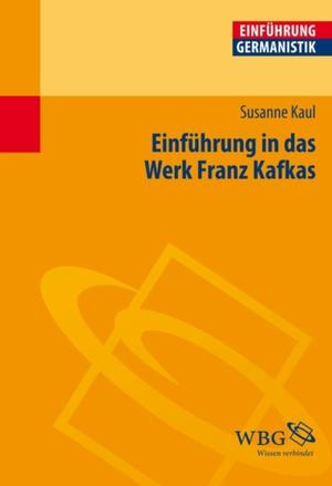 Einführung in das Werk Franz Kafkas