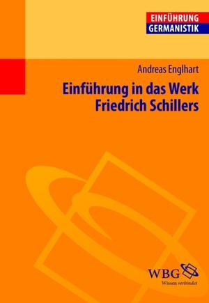 Einführung in das Werk Friedrich Schillers