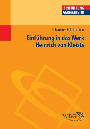 Einführung in das Werk Heinrich von Kleists