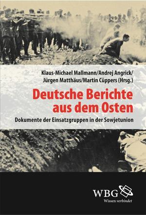 Deutsche Berichte aus dem Osten 1942-1943