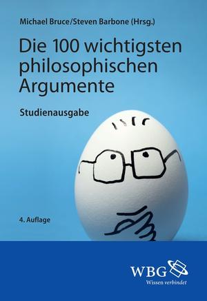 Die 100 wichtigsten philosophischen Argumente