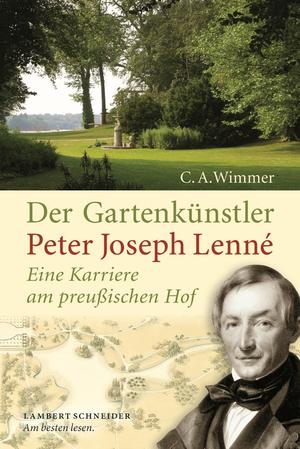 Der Gartenkünstler Peter Joseph Lenné