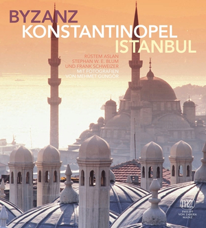Byzanz - Konstantinopel - Istanbul