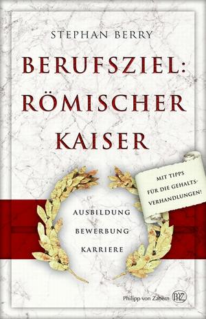 Berufsziel: Römischer Kaiser